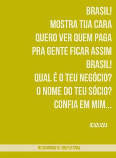 brasil - cazuza Musicals, Singing, Give It To Me, Lyrics, Thankful, Songs, Quotes, Poster, Brazil Flag