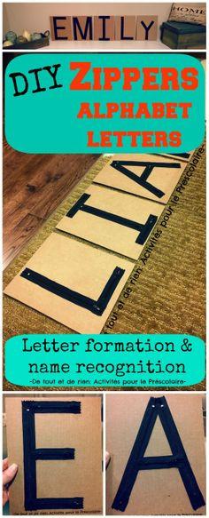De tout et de rien: Activités pour le Préscolaire: DIY zippers alphabet for learning letter formation and name recognition - Alphabet de fer...
