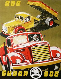 Škoda trucks advertising poster by František Kardaus Advertising poster for Škoda model 806 and 906 trucks by František Kardaus. Vintage Trucks, Old Trucks, Vintage Ads, Vintage Posters, Classic Trucks, Classic Cars, F1 Posters, Ice Cream Van, Vintage Metal Signs