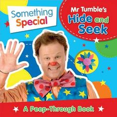 Mr Tumble's Hide and Seek: A Peep-Through Book Something Special. 11/08/14.