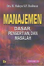 AJIBAYUSTORE  Judul : MANAJEMEN DASAR, PENGERTIAN DAN MASALAH Pengarang : Drs. H. Malayu S.P. Hasibuan Penerbit : Bumi Aksara