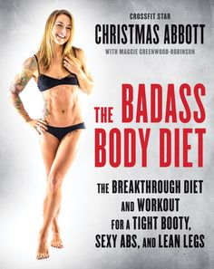"""CrossFit celebrity Christmas Abbott shows how to attain the body of your dreams with a targeted eating strategy and total-body workout plan that will whip glutes and hips—and every problem area—into top shape.As a formerly """"skinny fat"""" woman, Christmas Abbott knows what real women need to get the butt and body of their dreams. In The Badass Body Diet, she dispels the myth of the health benefits of a """"pear shape"""" body, teaches readers how to spot-reduce excess fat with targeted meal plans and…"""