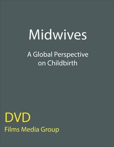 Midwives: A Global Perspective on Childbirth - Records the views of midwives from 23 different countries on a variety of issues that affect pregnancy and childbirth throughout the world. The midwives discuss how their culture influences the way in which women give birth and how midwives practice. They give insight into the impact of female genital mutilation and its effects on labour, about women giving birth in concentration camps, and they give a ...