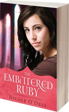 Interview of Nicole O'Dell about The Embittered Ruby, book two in the Diamond Estates series.