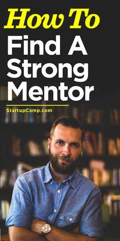 How to Find a Strong Mentor  Super insightful.