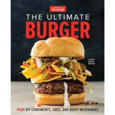 The Ultimate Burger: From Must-Have Classics to Go-For-Broke Specialties-Plus DIY Condiments, Sides, Boozy Milkshakes, and More Author : America's Test Kitchen Pages : 256 pages Publisher : America's Test Kitchen Language : : 1945256842 : 9781945256844 Ranch Burgers, Craft Burger, Chickpea Fritters, Shrimp Burger, American Beef, Homemade Buns, Homemade Burgers, Creamy Coleslaw, Beef Sliders