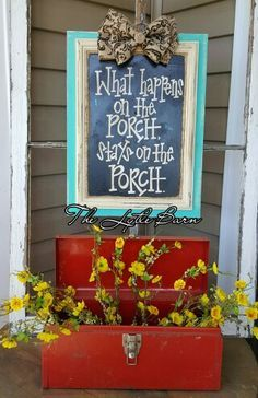 Recycled cabinet door. Handpainted porch sign. What happens on the porch, stays on the porch.
