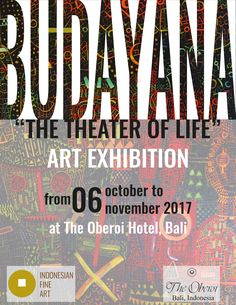"""""""The theater of life""""  Art exhibition of I Wayan Gede Budayana (1984) in The Oberoi Hotel, Bali.   From 06 October to 06 November 2017."""