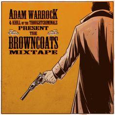 Adam WarRock & Mikal kHill - The Browncoats Mixtape