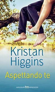 Inside a Book: ASPETTANDO TE di Kristan Higgins