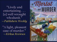 Praise for OF MERLOT AND MURDER by Joni Folger