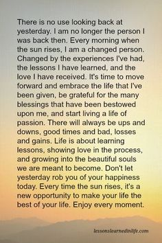 Every time the sun rises, it's a new opportunity to make your life the best of your life. Enjoy every moment. Wisdom Quotes, True Quotes, Great Quotes, Inspirational Quotes, Qoutes, Motivational Quotes, Inspirational Paragraphs, Advice Quotes, Life Advice