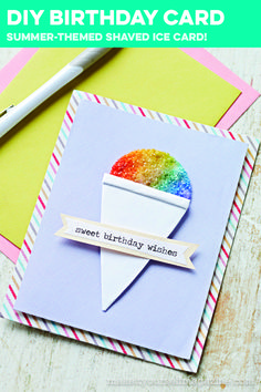 Send a snow-cone birthday greeting that will last through the hottest days of summer using cardstock, dimensional adhesive, and glitter to resemble shaved ice.