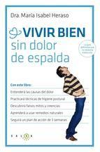 La Dra. Isabel Heraso nos explica todo lo que necesitamos saber sobre el dolor más frecuente en la población española: el dolor de espalda.Cuáles son sus causas, qué hábitos posturales son más saludables y cómo combatirlo de una manera natural, son algunas de las cuestiones que se abordan en este libro. http://www.casadellibro.com/libro-vivir-bien-sin-dolor-de-espalda/9788415193456/2287678 http://rabel.jcyl.es/cgi-bin/abnetopac?SUBC=BPSO&ACC=DOSEARCH&xsqf99=1755321+