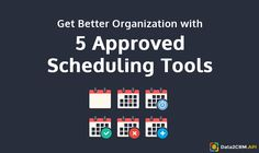 Get Better Organization with 5 Approved Scheduling Tools