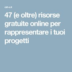 47 (e oltre) risorse gratuite online per rappresentare i tuoi progetti