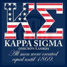 Kappa Sigma. All men were created equal un 1869. Great Rush shirt. I love it. Bid Day, Recruitment, and Rush Shirts. Call us Today! 800-644-3066