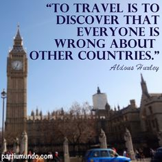 """""""Viajar é descobrir que todos estão errados sobre os outros países"""""""