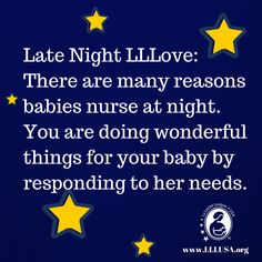 Late Night LLLove: There are many reasons babies nurse at night. You are doing wonderful things for your baby by responding to her needs. Breastfeeding Facts, Lactation Consultant, Kids Board, Late Nights, Wonderful Things, Baby Sleep, Baby Care, Baby Food Recipes, Infant Care
