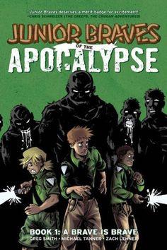 Junior Braves of the Apocalypse, Volume 1: A Brave is Brave