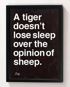 So why should we lose sleep over what others think??