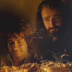 Bilbo and Thorin, you will not be the same, the Hobbit