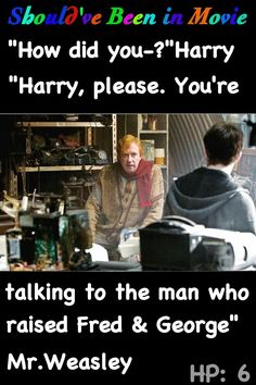 Harry Potter and the Half-Blood Prince Should've Been in Movie Harry Mr. Weasley Fred and George funny