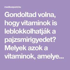 Gondoltad volna, hogy vitaminok is leblokkolhatják a pajzsmirigyedet? Melyek azok a vitaminok, amelyek leblokkolhatják a pajzsmirigyed működését? A legfőbb bűnösök a szintetikus folsav és cianokobalamin, avagy a köznevén ismert B12 vitamin egyik formája. Mind a folsav, mind a cianokobalamin a Health, Health Care, Salud