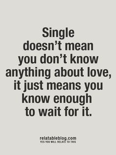 It just means you know enough to wait.