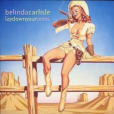 """For Sale - Belinda Carlisle Lay Down You Arms UK  7"""" vinyl single (7 inch record) - See this and 250,000 other rare & vintage vinyl records, singles, LPs & CDs at http://eil.com"""
