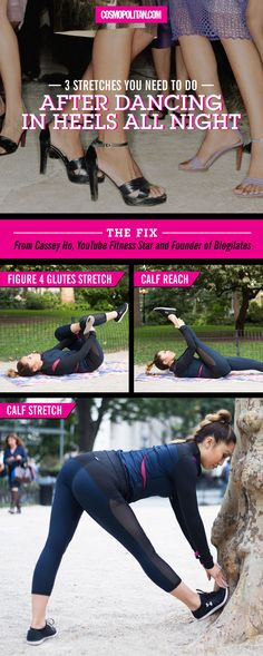 DANCING IN HEELS ALL NIGHT STRETCHES: If your calves and hamstrings are killing you, then you need to do these stretches! YouTube fitness star, Cassey Ho, shows you how to do the best stretches — including the figure 4 glutes stretch, a calf reach, and a calf stretch — here!