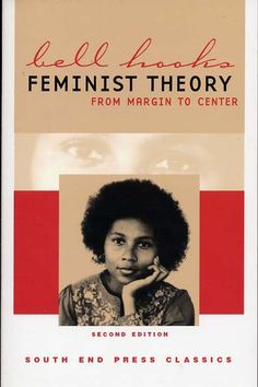 """""""Feminist Theory: From Margin to Center"""" by bellhooks"""