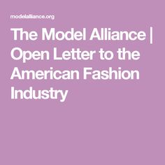 The Model Alliance | Open Letter to the American Fashion Industry
