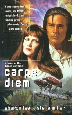Carpe Diem a Liaden Universe novel by Sharon Lee and Steve Miller, published in 1989.