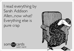 I read everything by Sarah Addison Allen...now what? Everything else is pure crap.