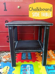 Chalkboard Side Table for the Playroom (she used chalk to line the edges and then used spray mod podge to seal the chalk edges)