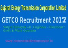 Gujarat Energy Transmission Corporate Ltd-GETCO Recruitment 2017-Vidyut Sahayak (Jr. Engineer – Electrical / Civil) & Plant Operator-65 Vacancies-Apply Online- Last date 25 January 2017  Job Details :  Post Name : Vidyut Sahayak (Jr. Engineer – Electrical / Civil) No. of Vacancy : 48 Posts (Electrical -41 Posts/ Civil – 07 Posts) Pay Scale : Rs. 21550/- (Per Month)