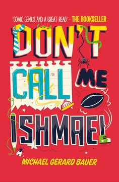 Lovely story about the power of language and general smarts to overcome bullies. Don't Call Me Ishmael! by Michael Gerard Bauer Books To Read, My Books, Under His Wings, Australian Authors, Wimpy Kid, Dont Call Me, Image Makers, Kids Lighting, Book Cover Design