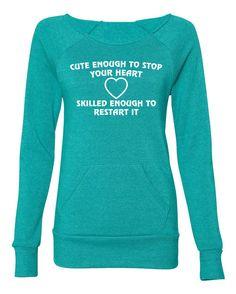 Nurse Cute Enough to Stop Your Heart Women Eco Friendly Fleece Sweatshirt Awesome Colors RN Nurse Gift