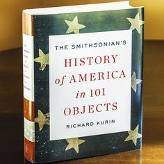 <i>The Smithsonian's History of America in 101 Objects</i> - Signed Copy