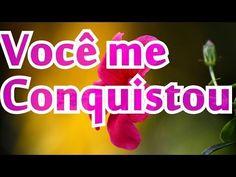 Bela Mensagem De Amor - VOCÊ ME CONQUISTOU !!! ( FELIZ DIA DOS NAMORADOS) - YouTube