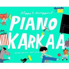 Marika Maijala ja Juha Virta: FIlippa & Kumppanit, Piano karkaa - ETANA EDITIONS SHOP
