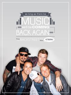 As long as there be MUSIC we'll be coming back again. KTBSPA! - @Backstreet Boys @AJ McLean