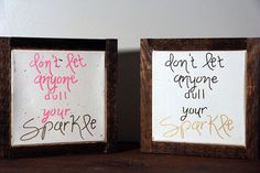 Don't Let Anyone Dull Your Sparkle by SimpleRemnant on Etsy
