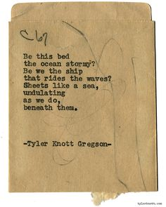 Typewriter Series #1499 by Tyler Knott Gregson Chasers of the Light & All…