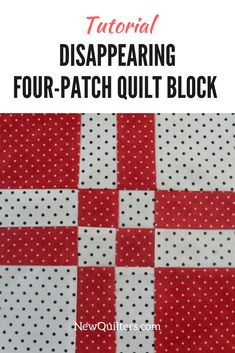 Learn how to cut and resew a ho-hum four-patch block into a spectacular disappearing four-patch quilt block. Tutorial from NewQuilters.com.
