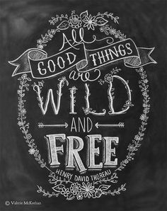 All Good Things Are Wild & Free Chalkboard Art by LilyandVal