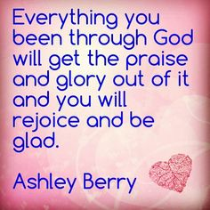 When it is said and done God will get his glory.