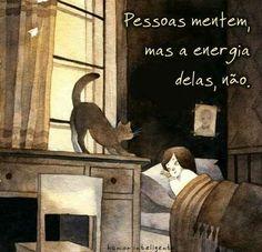 Pessoas mentem ao fingir que está tudo bem, mas a energia entrega. Preste atenção a energia...