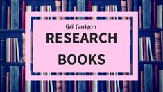 Gail Carriger's Favorite Children's Books + Researching Steampunk & Vict...